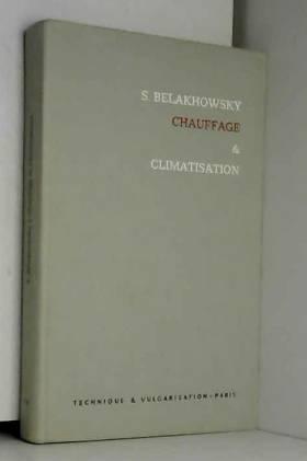 préface Belakhowsky (S.) - Piganiol (P.) - Chauffage et climatisation (5eme édition) - préface de P. Piganiol