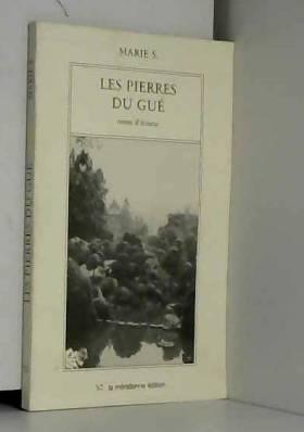 Marie S. - Les Pierres du Gué. Notes d'écoute