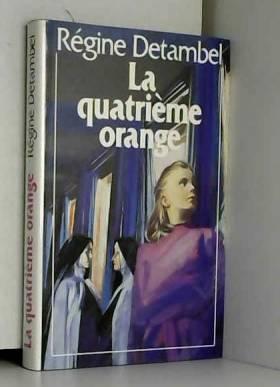 Régine detambel - la quatrieme orange