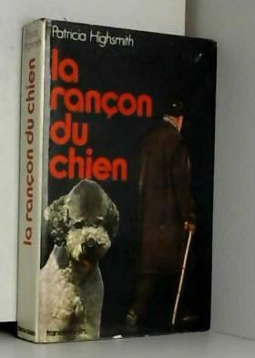 Highsmith Patricia - La rançon du chien