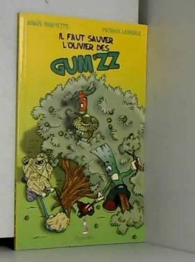 Patrick Lemerle et Anaïs Brayette - Les Gum'zz : Il faut sauver l'olivier des Gum'zz