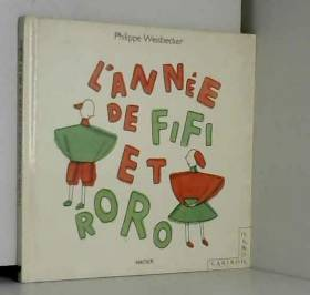 Philippe Weisbecker - L'année de Fifi et Roro