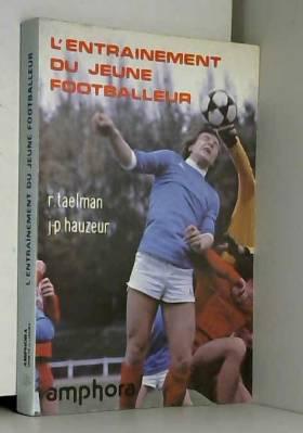 René Taëlman et Jean-Philippe Hauzeur - L'entraînement du jeune footballeur
