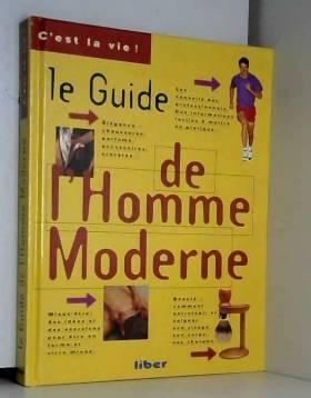 Agnès Guionnet - Le guide de l'homme moderne