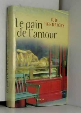 HENDRICKS Judi - Le pain de l'amour
