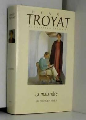Henri Troyat - La malandre - Les Eygletière, tome 3