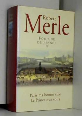 Robert Merle - Fortune de France