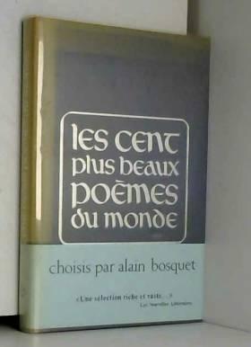 Alain Bosquet - Les Cent plus beaux poèmes du monde