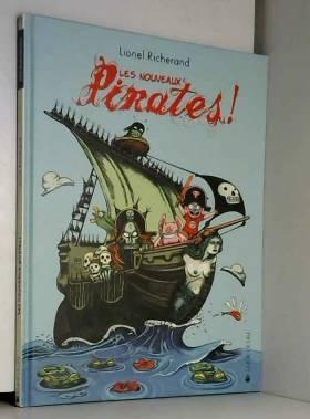Lionel Richerand et Véronique Fusier - Les nouveaux Pirates !