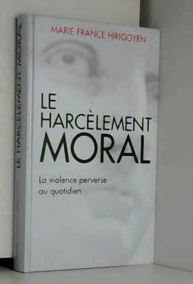 Le harcèlement moral, la...