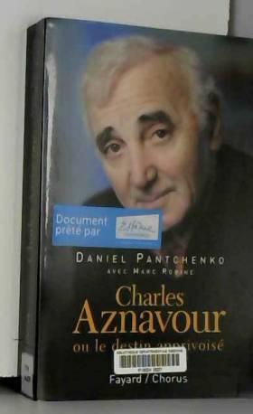 Charles Aznavour : Ou le...
