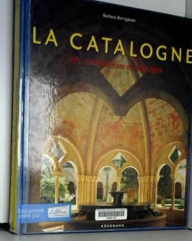 La Catalogne. Art,...