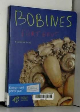 Lucienne Peiry - Bobines d'art brut