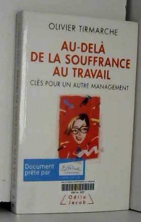 Olivier Tirmarche - Au-delà de la souffrance au travail: Clés pour un autre management