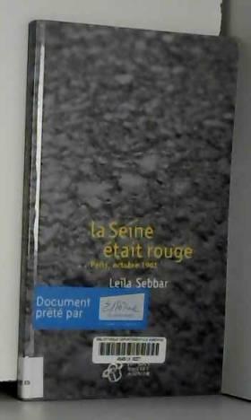 Leïla Sebbar - La Seine était rouge