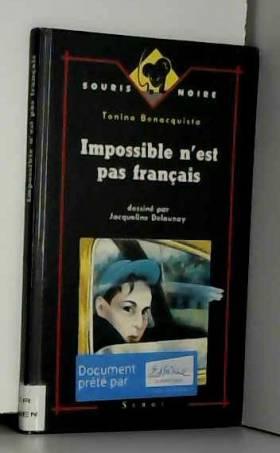 Tonino Benacquista - Impossible n'est pas français