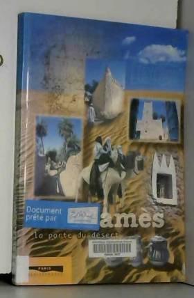 Mohamed-Salah Bettaïeb - Ghadamès: La porte du désert