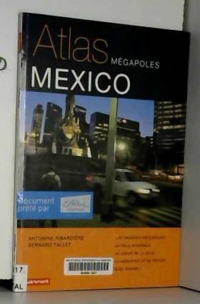 Bernard Tallet, Antonine Ribardière, Jérôme... - Atlas Mexico