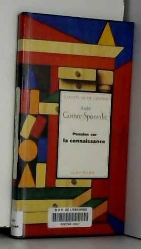 Collectif et André Comte-Sponville - Pensées sur la connaissance