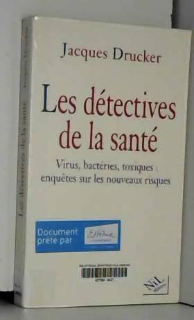 Jacques Drucker - Les détectives de la santé