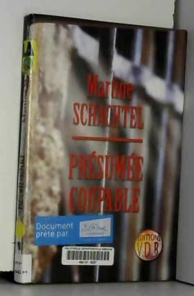 Martine Schachtel - Présumée coupable