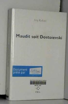 Atiq Rahimi - Maudit soit Dostoïevski