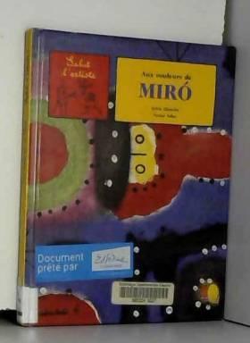 Sylvie Girardet et Nestor Salas - Aux couleurs de Miro