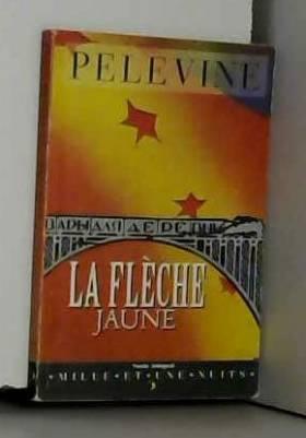 Pelevine Viktor - La Flèche jaune