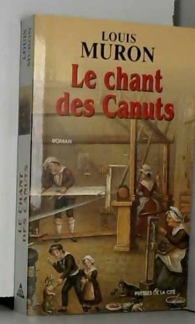 Louis Muron - Le Chant des Canuts