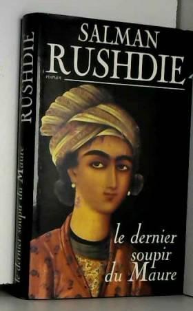 Salman Rushdie - Le dernier soupir du Maure