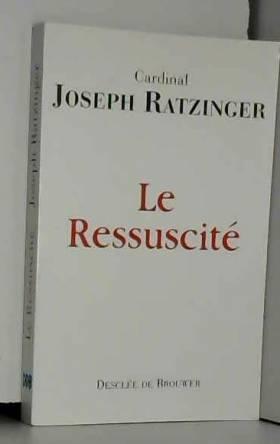 Joseph Ratzinger - Le Ressuscité : Retraite au Vatican en présence de S.S. Jean-Paul II