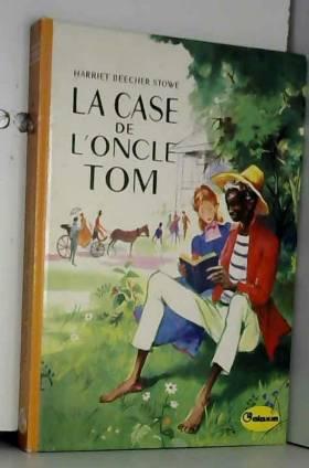 La Case de l'oncle Tom :...