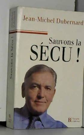 J.-M. Dubernard - Sauver la sécu