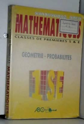 Daniel Guinin et Bernard Joppin - Mathématiques, classes de premières S et E. Géométrie, probabilités