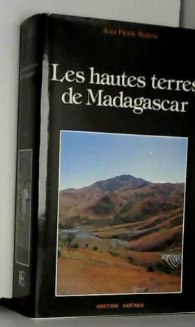 RAISON JEAN-PIERRE - LES HAUTES TERRES DE MADAGASCAR ET LEURS CONFINS OCCIDENTAUX.ENRECINEMENT ET MOBILITE DES...