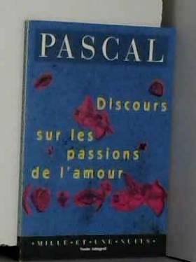 Blaise Pascal - Discours sur les passions de l'amour