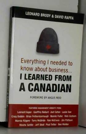 Leonard Brody - Everything I Needed to Know about Business-- I Learned from a Canadian