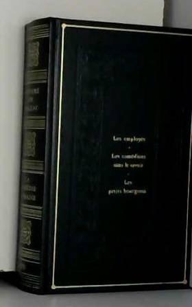 Honoré de Balzac - La comédie humaine. Tome XVII (17): Les employés Les comédiens sans le savoir Les petits bourgeois