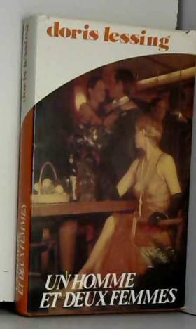 Doris Lessing - Un Homme et deux femmes