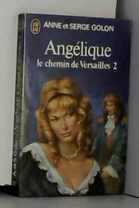 """GOLON ANNE ET SERGE - Angelique """"le chemin de versailles"""" - tome 2"""