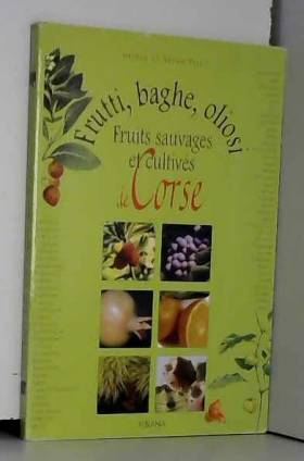 Frutti, baghe, oliosi :...
