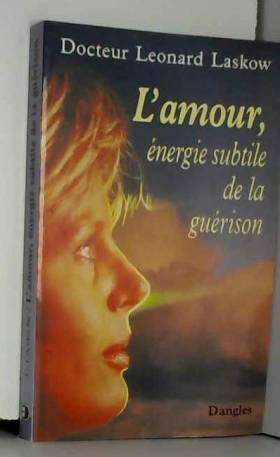 L'Amour, énergie subtile de...