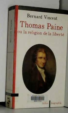 Thomas Paine : Ou la...