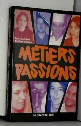 Métiers passions : Pour...