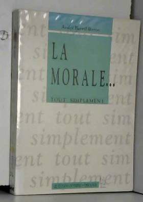 Tout simplement : La morale