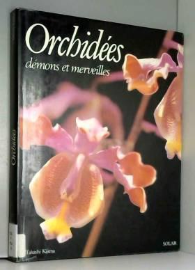 Les Orchidées : Démons et...
