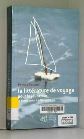 Patrice Favaro - La littérature de voyage pour la jeunesse : Les enfants de Xénomane