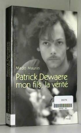 Patrick Dewaere, mon fils,...