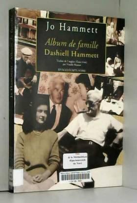 Jo Hammett et Natalie Beunat - Album de famille : Dashiell Hammett