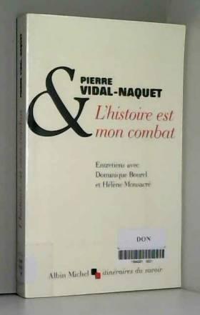 Pierre Vidal-Naquet - L'Histoire est mon combat